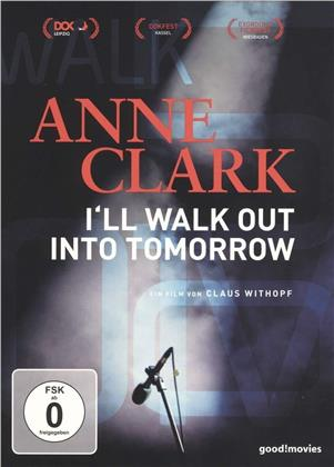 Anne Clark - I'll walk out into tomorrow (2018)