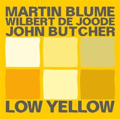 John Butcher, Wilbert de Joode & Martin Blume - Low Yellow