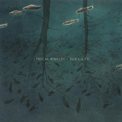 Pascal Rinaldi - Sur Un Fil