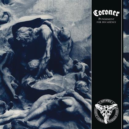 Coroner - Punishment For Decadence (2018 Reissue)