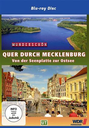 Wunderschön! - Quer durch Mecklenburg: Von der Seenplatte zur Ostsee