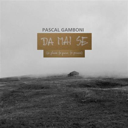 Pascal Gamboni - Da Mai Se (CD + Digital Copy)
