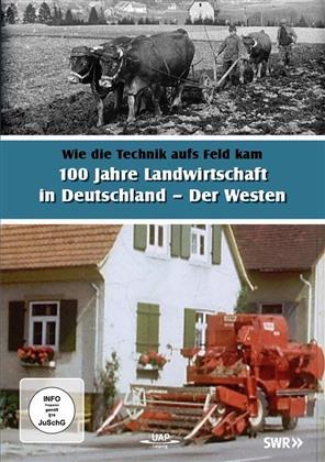 100 Jahre Landwirtschaft in Deutschland - Der Westen
