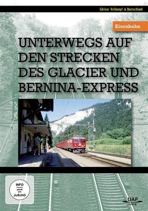 Unterwegs auf den Strecken des Glacier und Bernina-Express