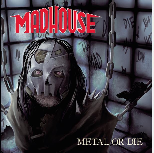 Madhouse - Metal Or Die