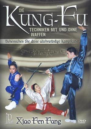 Die Kung-Fu Techniken mit oder ohne Waffen - Xiao Fen Fang