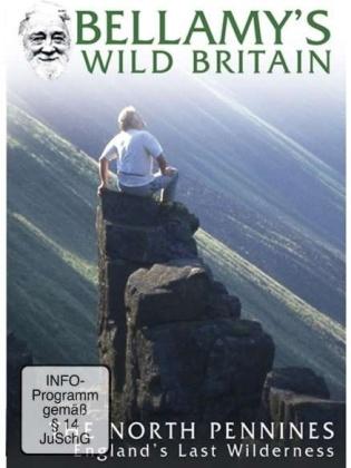 Bellamy's Wild Britan - The North Pennines - England's Last Wilderness