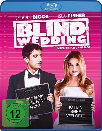 Blind Wedding - Hilfe, sie hat ja gesagt (2006)