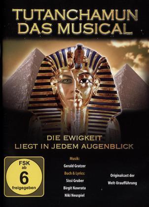 Tutanchamun - Das Musical: Die Ewigkeit liegt in jedem Augenblick