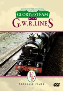 Glory of Steam on G.W.R. Lines