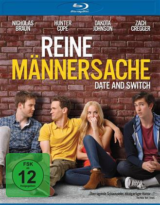 Reine Männersache - Date and Switch (2014)