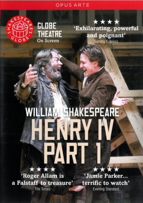 Globe Theatre - William Shakespeare: Henry IV - Part 1 (Globe on Screen, Shakespeare's Globe, Opus Arte)