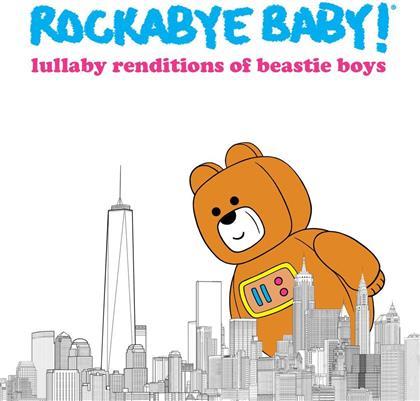 Rockabye Baby - Lullaby Renditions of Beastie Boys