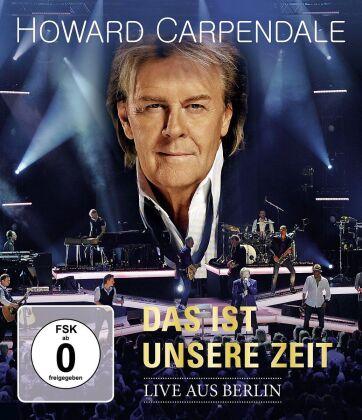 Howard Carpendale - Das ist unsere Zeit - Live aus Berlin