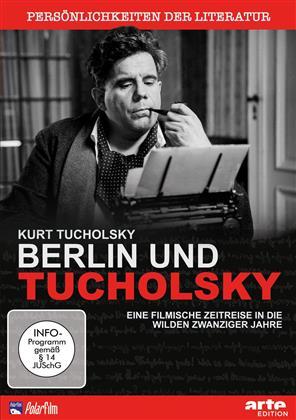 Berlin und Tucholsky - Kurt Tucholsky: Eine filmische Zeitreise in die wilden Zwanziger Jahre (2015) (Persönlichkeiten der Literatur)