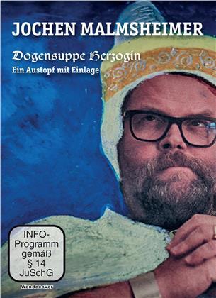 Jochen Malmsheimer - Dogensuppe Herzogin - Ein Austopf mit Einlage