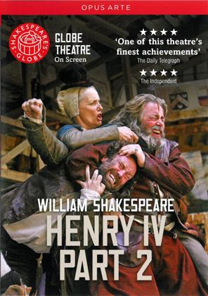 Globe Theatre - William Shakespeare: Henry IV - Part 2 (Globe on Screen, Shakespeare's Globe, Opus Arte)