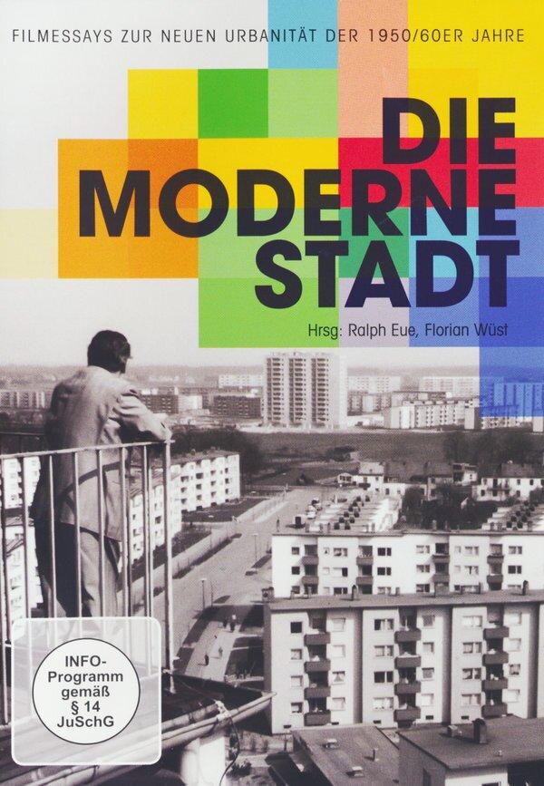 Die moderne Stadt - Filmessays zur neuen Urbanität der 1950/60er Jahre (s/w)