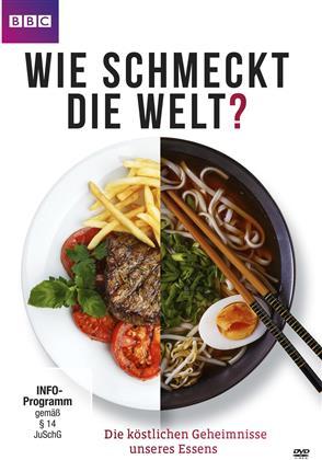 Wie schmeckt die Welt? - Die köstlichen Geheimnisse unseres Essens (BBC)