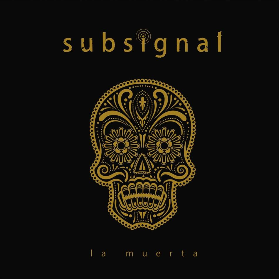 Subsignal - La Muerta (Limited Edition)