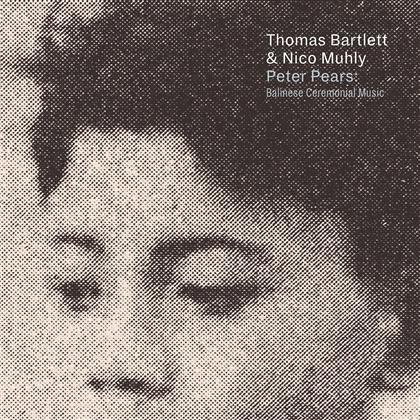 Thomas Bartlett & Nico Muhly - Peter Pears:Balinese Ceremonial Music (2 LPs)