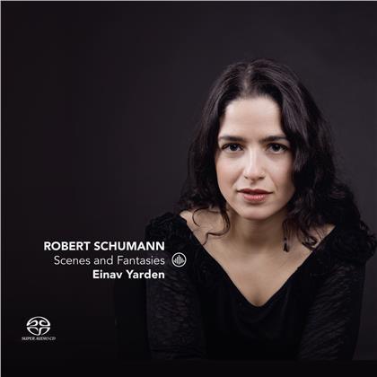 Robert Schumann (1810-1856) & Einav Yarden - Scenes & Fantasies (SACD)