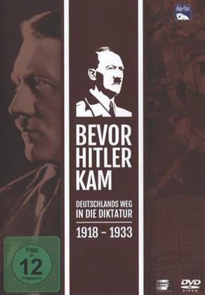 Bevor Hitler kam - Deutschlands Weg in die Diktatur 1918-1933