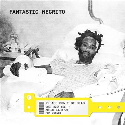 Fantastic Negrito - Please Don't Be Dead (LP)