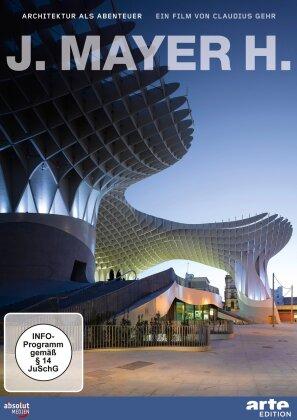 J. Mayer H. - Architektur als Abenteuer (Arte Edition)