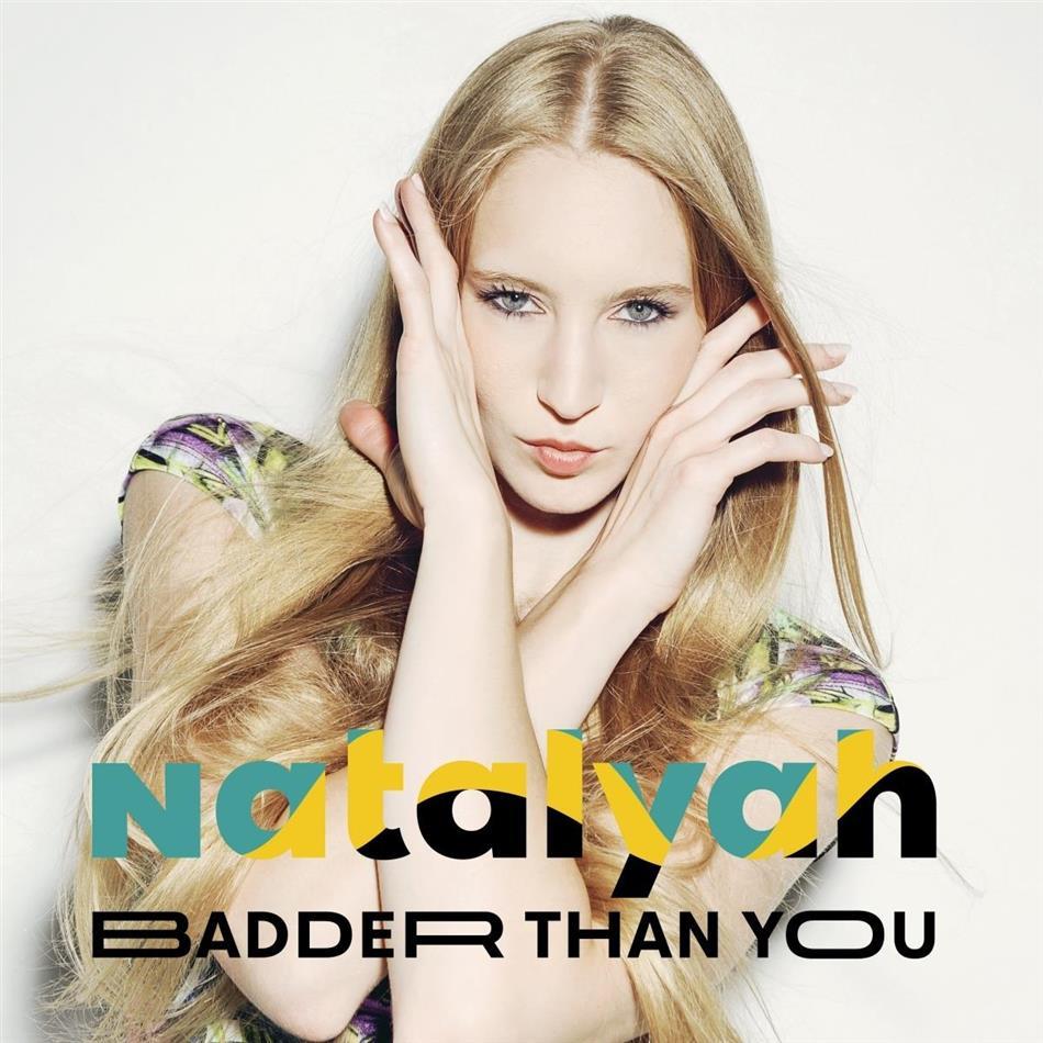 Natalyah - Badder Than You