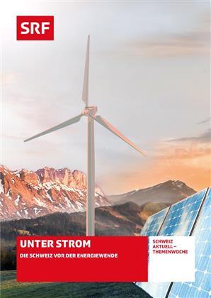 Unter Strom - Die Schweiz vor der Energiewende - SRF Dokumentation