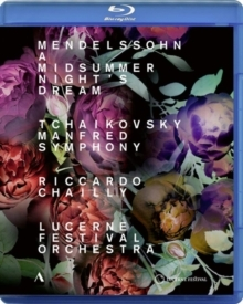 Lucerne Festival Orchestra & Riccardo Chailly - Mendelssohn - A Midsummer Night's Dream / Tchaikovsky - Manfred Symphony (Accentus Music)