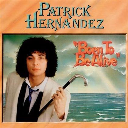 Patrick Hernandez - Born To Be Alive (2018 Edition)