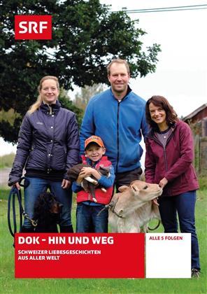 Hin und Weg - Schweizer Liebesgeschichten aus aller Welt
