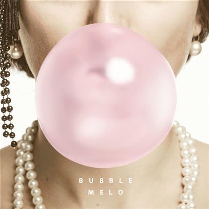 Melo - Bubble