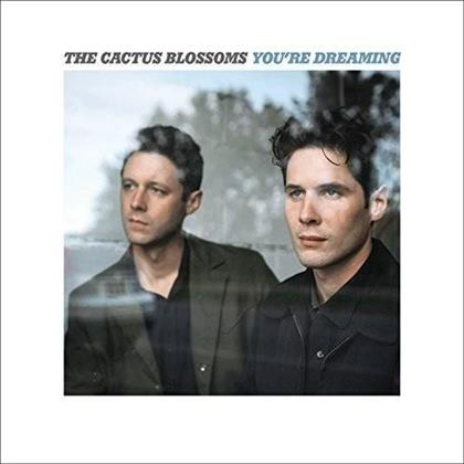 Cactus Blossoms - You're Dreaming (Walkie Talkie Records, LP)