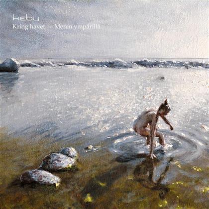 Kebu - Kring Havet - Meren ympärillä