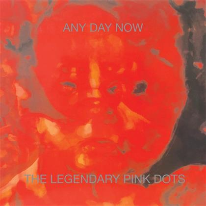 The Legendary Pink Dots - Any Day Now (2018 Reissue, Expanded, Remastered)
