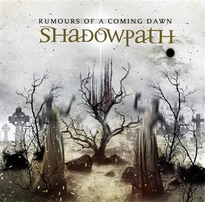 Shadowpath - Rumours Of A Coming Dawn