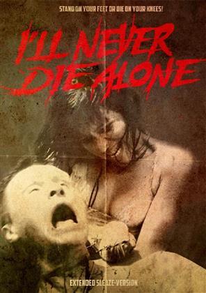I'll Never Die Alone (2008) (Sleaze-Version, Extended Edition, Edizione Limitata, Uncut)