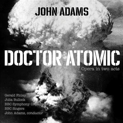 BBC Symphony Orchestra & Singers & John Adams (*1947) - Doctor Atomic (2 CDs)