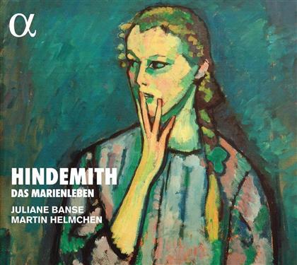 Juliane Banse, Martin Helmchen & Paul Hindemith (1895-1963) - Das Marienleben