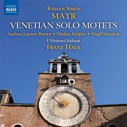 Johann Simon Mayr (1763-1845), Franz Hauk, Andrea Lauren Brown, Markus Schäfer, Virgil Mischok, … - Venetian Solo Motets