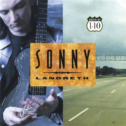 Sonny Landreth - South Of I-10 (Music On CD)