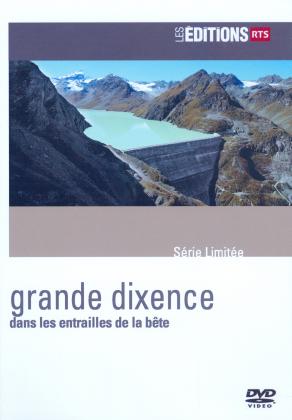 Grande dixence - Dans les antrailles de la bête - Série Limitée (2017) (Les Éditions RTS, Digibook)