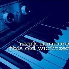 Mark Narmore - This Old Wurlitzer