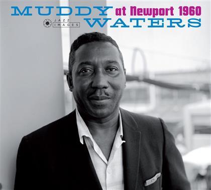 Muddy Waters - At Newport 1960 (Jazz Images)