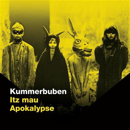 Kummerbuben - Itz Mau Apokalypse