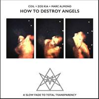 Coil, Zos Kia & Marc Almond - How To Destroy Angels