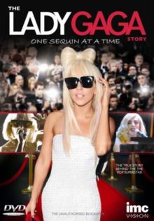 Lady Gaga - Story of Lady Gaga - One Sequin at a Time (Inofficial)